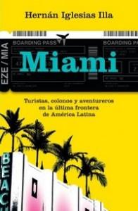 Miami-Turistas-Colonos-y-Aventureros-en-la-ultima-frontera-de-America-Latina